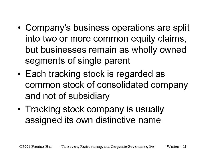 • Company's business operations are split into two or more common equity claims,