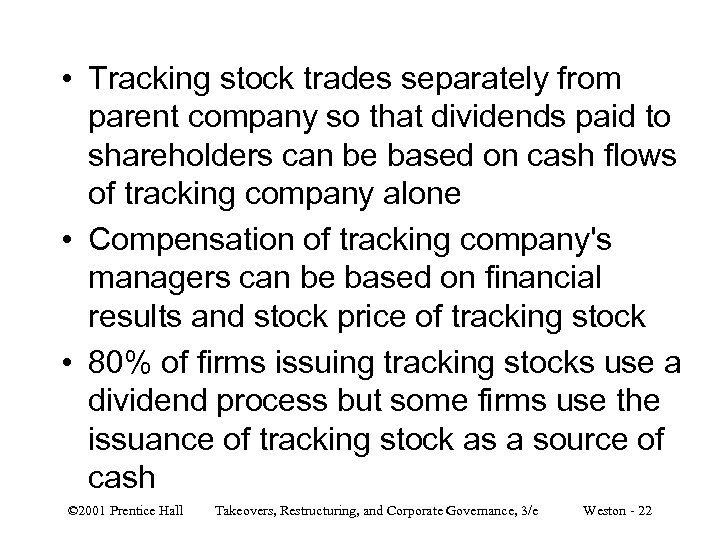 • Tracking stock trades separately from parent company so that dividends paid to