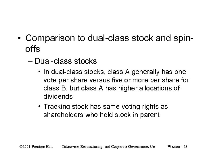 • Comparison to dual-class stock and spinoffs – Dual-class stocks • In dual-class