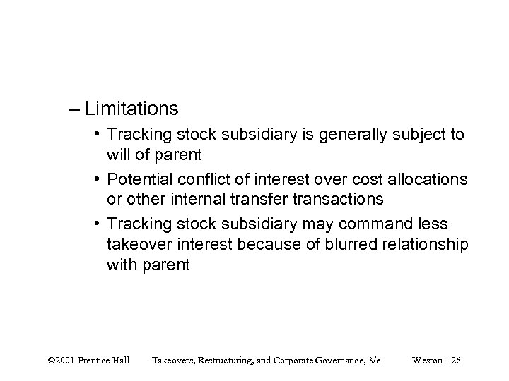 – Limitations • Tracking stock subsidiary is generally subject to will of parent •