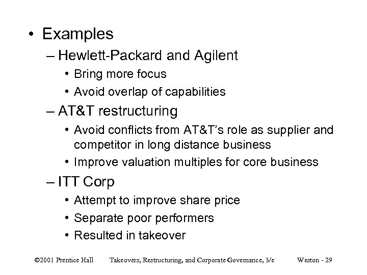 • Examples – Hewlett-Packard and Agilent • Bring more focus • Avoid overlap