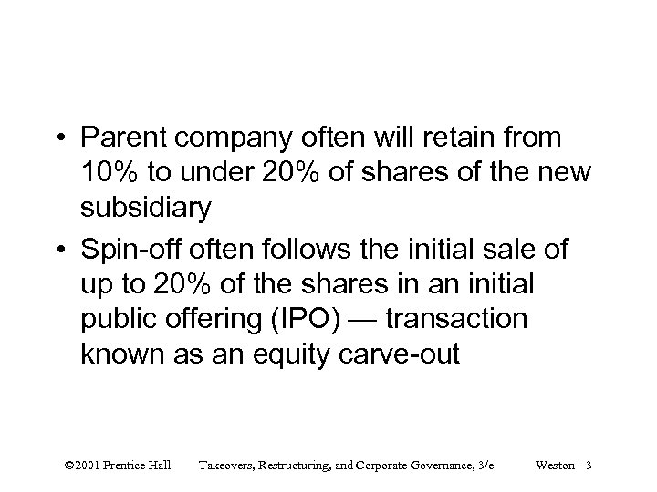 • Parent company often will retain from 10% to under 20% of shares