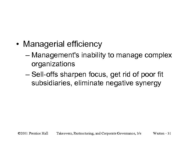 • Managerial efficiency – Management's inability to manage complex organizations – Sell-offs sharpen
