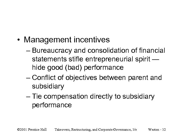 • Management incentives – Bureaucracy and consolidation of financial statements stifle entrepreneurial spirit