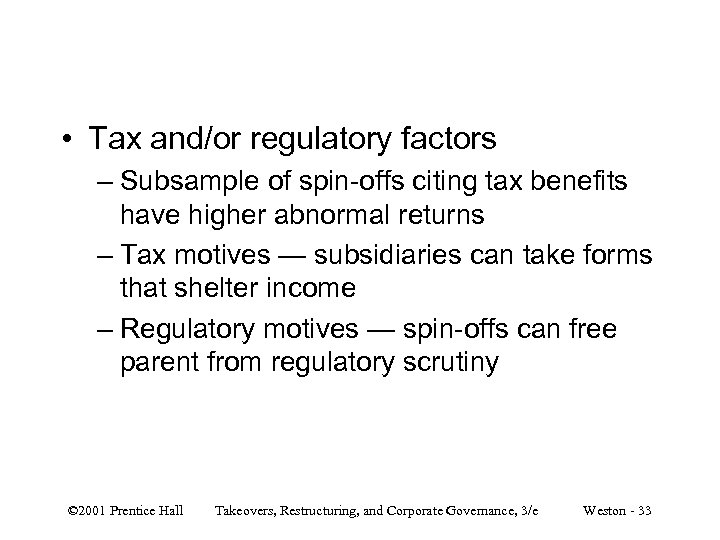 • Tax and/or regulatory factors – Subsample of spin-offs citing tax benefits have