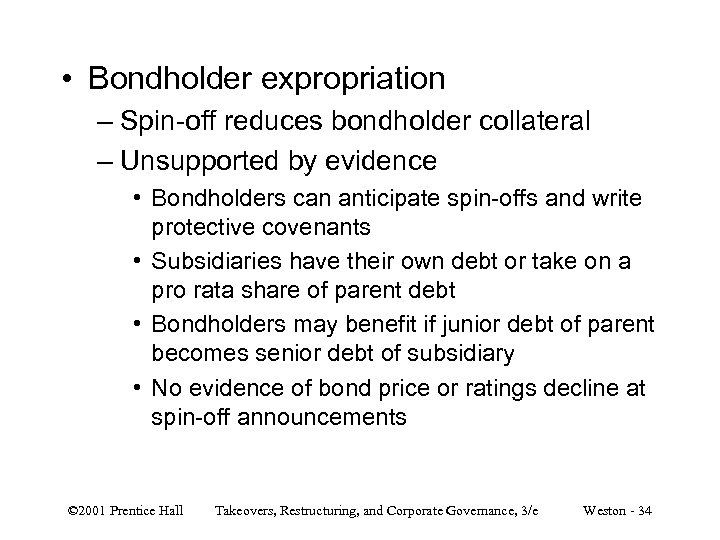 • Bondholder expropriation – Spin-off reduces bondholder collateral – Unsupported by evidence •