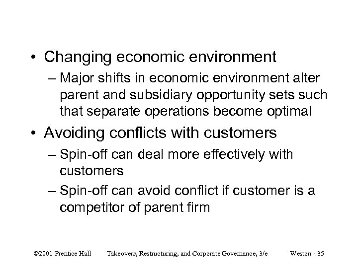 • Changing economic environment – Major shifts in economic environment alter parent and