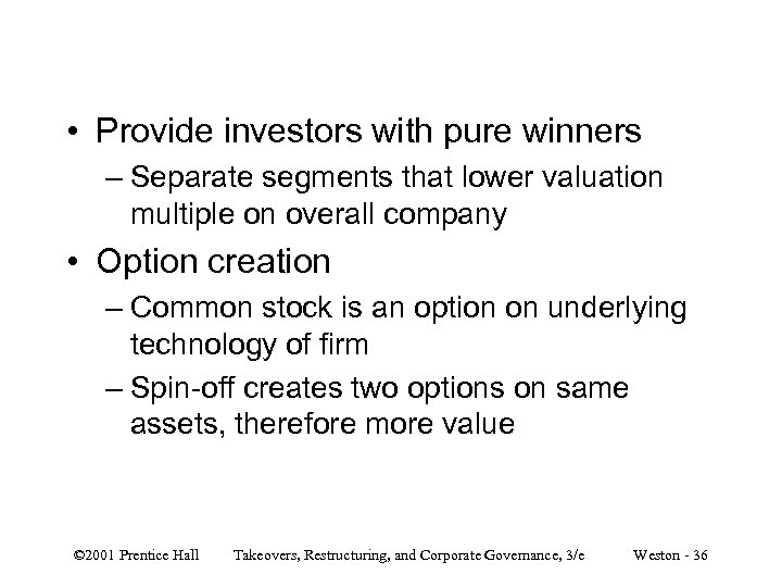 • Provide investors with pure winners – Separate segments that lower valuation multiple