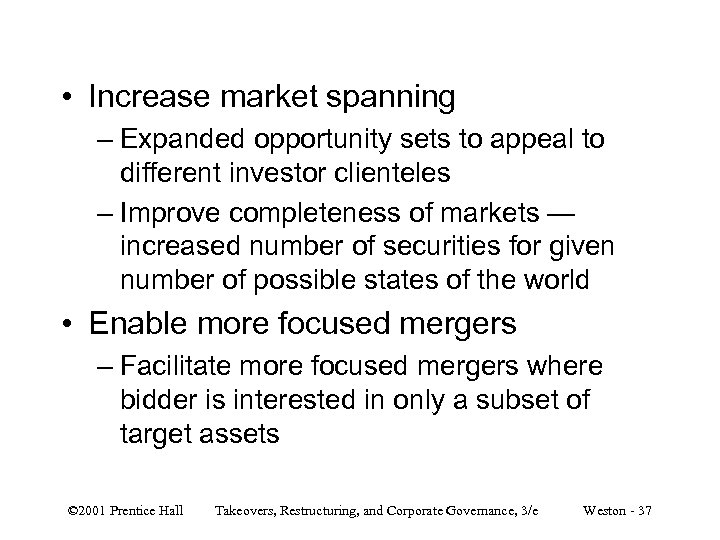 • Increase market spanning – Expanded opportunity sets to appeal to different investor