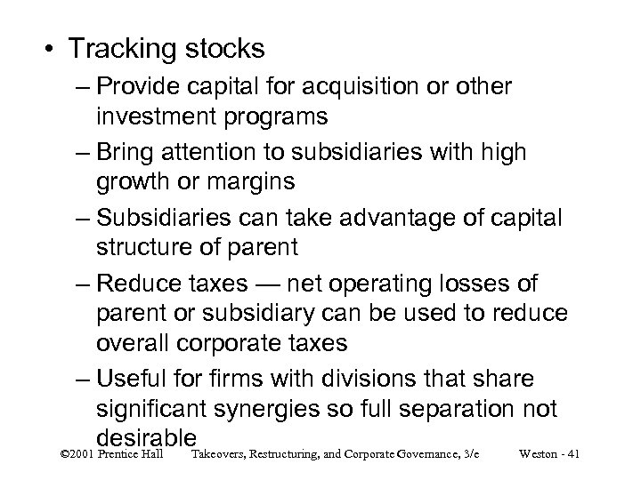 • Tracking stocks – Provide capital for acquisition or other investment programs –