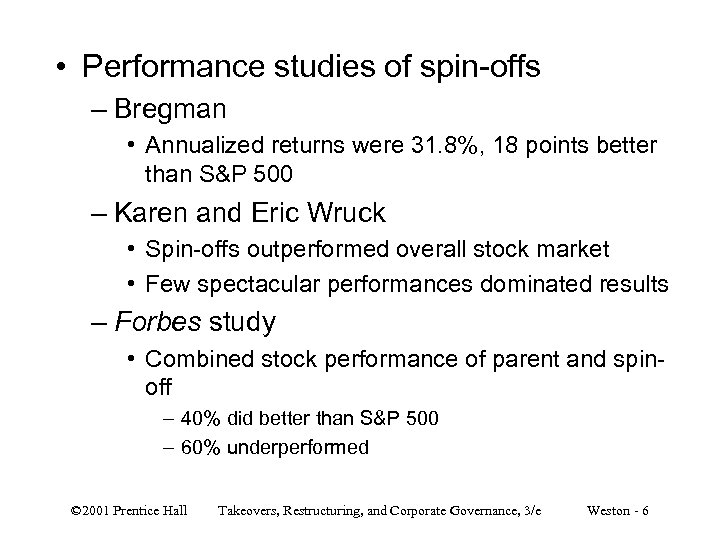 • Performance studies of spin-offs – Bregman • Annualized returns were 31. 8%,