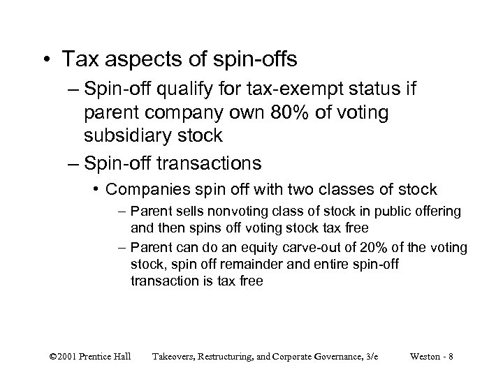 • Tax aspects of spin-offs – Spin-off qualify for tax-exempt status if parent