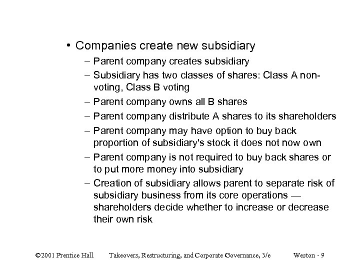 • Companies create new subsidiary – Parent company creates subsidiary – Subsidiary has