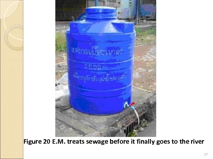 Figure 20 E. M. treats sewage before it finally goes to the river 27
