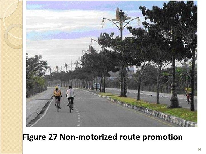 Figure 27 Non-motorized route promotion 34