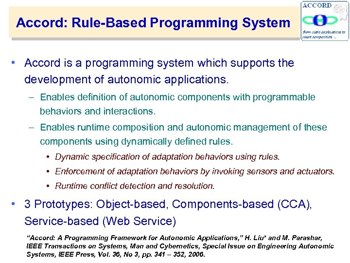 Accord: Rule-Based Programming System • Accord is a programming system which supports the development