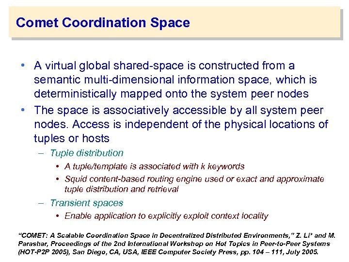 Comet Coordination Space • A virtual global shared-space is constructed from a semantic multi-dimensional