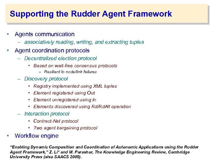 Supporting the Rudder Agent Framework • Agents communication – associatively reading, writing, and extracting