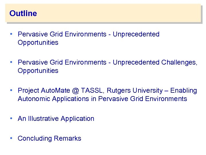 Outline • Pervasive Grid Environments - Unprecedented Opportunities • Pervasive Grid Environments - Unprecedented