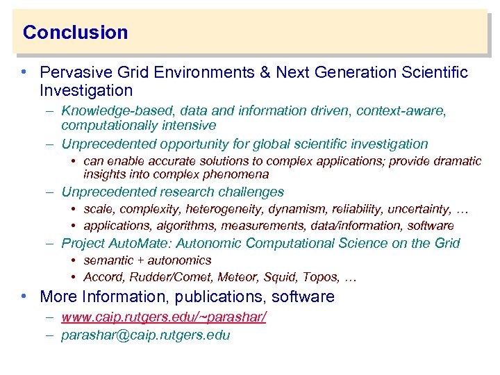 Conclusion • Pervasive Grid Environments & Next Generation Scientific Investigation – Knowledge-based, data and