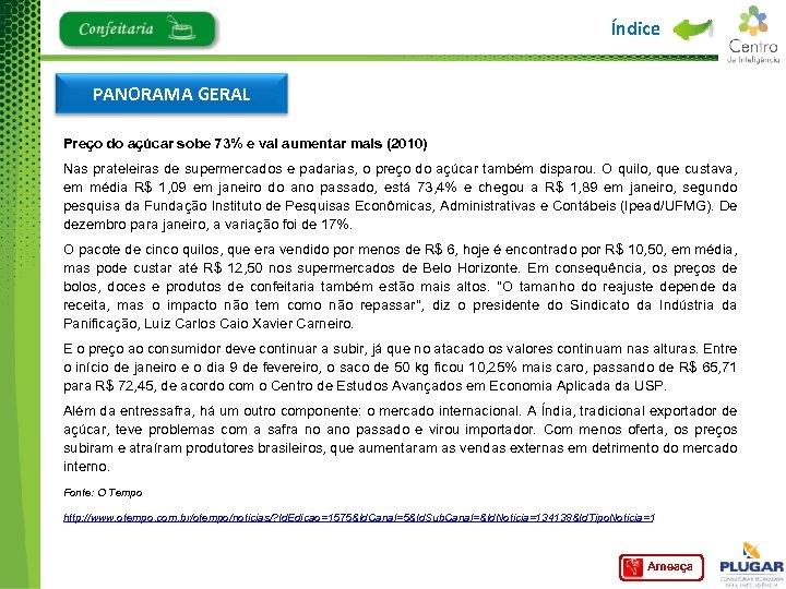 Índice PANORAMA GERAL Preço do açúcar sobe 73% e vai aumentar mais (2010) Nas