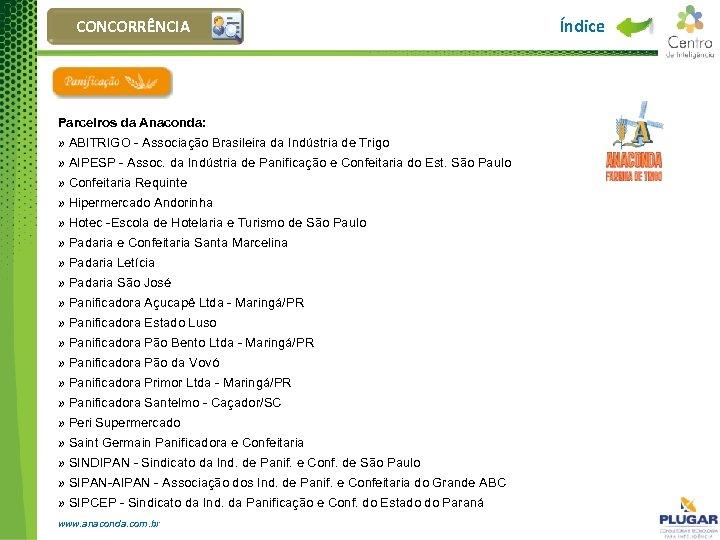 CONCORRÊNCIA Parceiros da Anaconda: » ABITRIGO - Associação Brasileira da Indústria de Trigo »