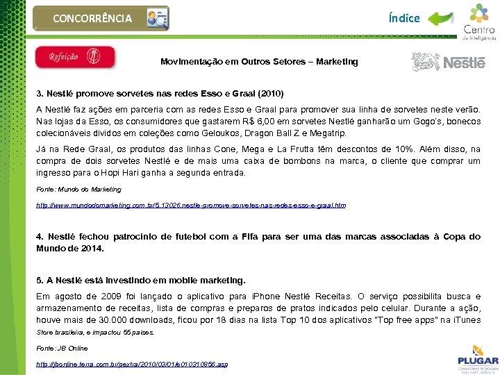 Índice CONCORRÊNCIA Movimentação em Outros Setores – Marketing 3. Nestlé promove sorvetes nas redes