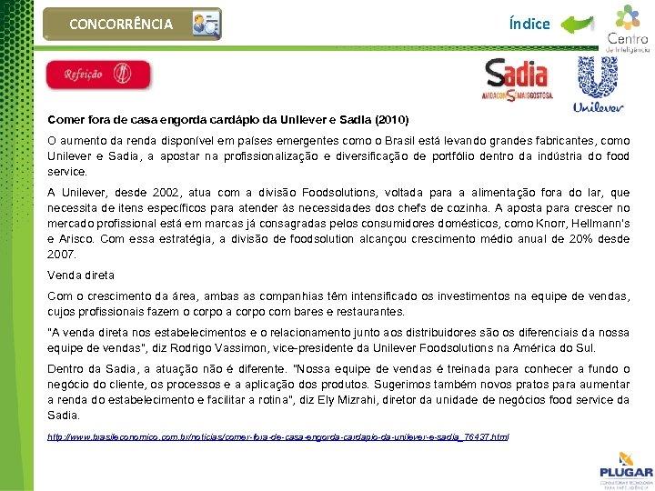 CONCORRÊNCIA Índice Comer fora de casa engorda cardápio da Unilever e Sadia (2010) O