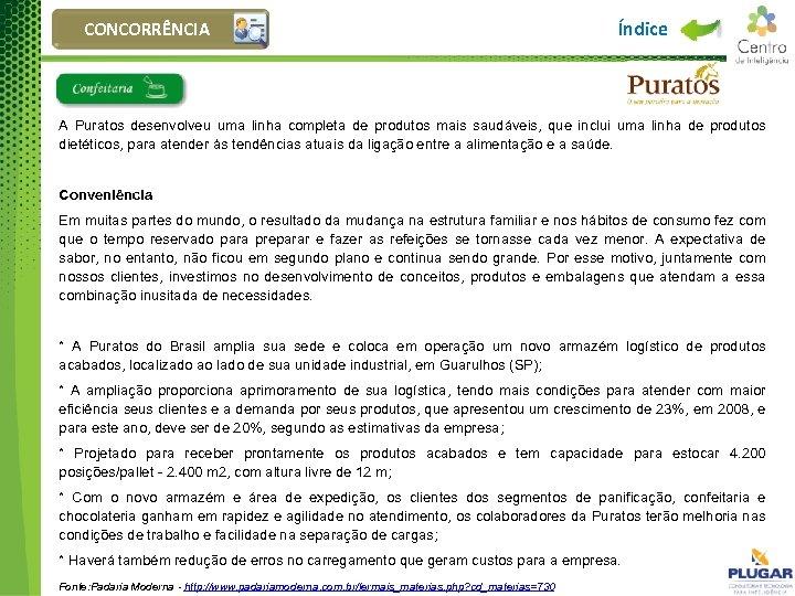 CONCORRÊNCIA Índice A Puratos desenvolveu uma linha completa de produtos mais saudáveis, que inclui
