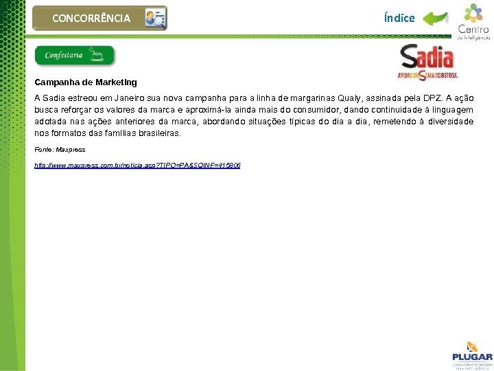 CONCORRÊNCIA Índice Campanha de Marketing A Sadia estreou em Janeiro sua nova campanha para