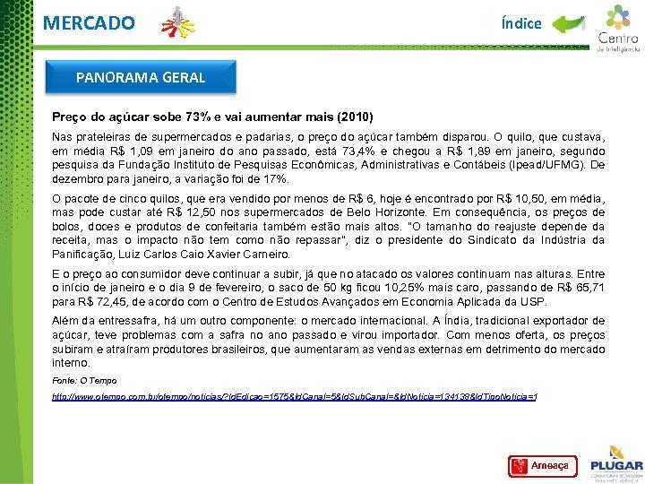 MERCADO Índice PANORAMA GERAL Preço do açúcar sobe 73% e vai aumentar mais (2010)