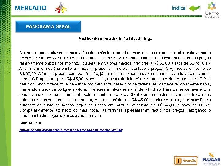 MERCADO Índice PANORAMA GERAL Análise do mercado de farinha de trigo Os preços apresentaram