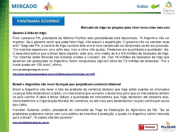 MERCADO Índice PANORAMA GOVERNO Mercado de trigo se prepara viver nova crise este ano