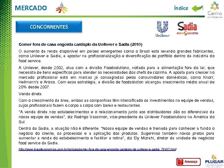 MERCADO Índice CONCORRENTES Comer fora de casa engorda cardápio da Unilever e Sadia (2010)
