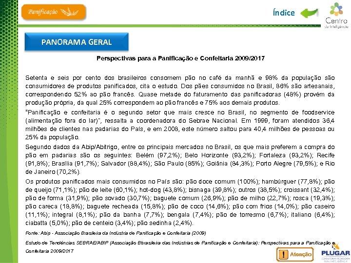 Índice PANORAMA GERAL Perspectivas para a Panificação e Confeitaria 2009/2017 Setenta e seis por