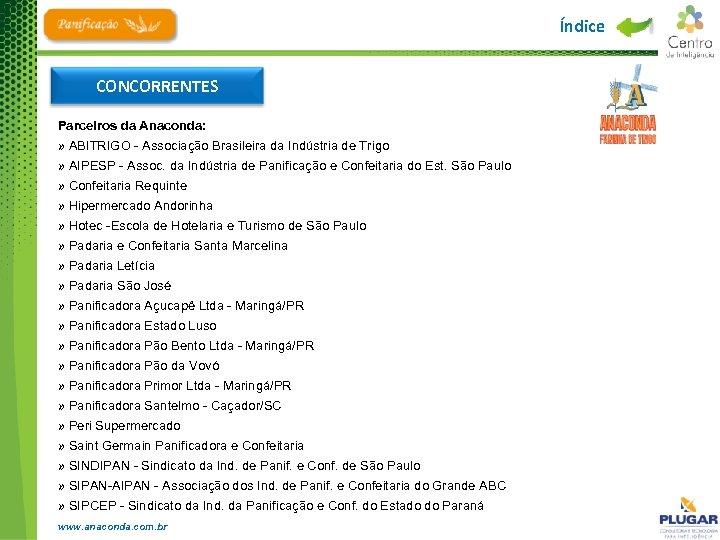 Índice CONCORRENTES Parceiros da Anaconda: » ABITRIGO - Associação Brasileira da Indústria de Trigo