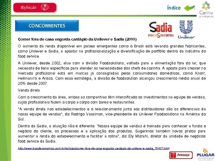 Índice CONCORRENTES Comer fora de casa engorda cardápio da Unilever e Sadia (2010) O