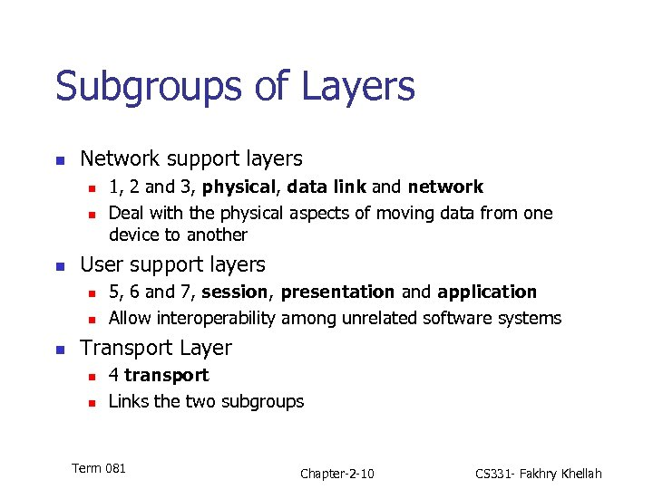 Subgroups of Layers n Network support layers n n n User support layers n