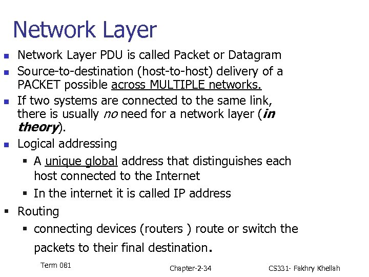 Network Layer PDU is called Packet or Datagram n Source-to-destination (host-to-host) delivery of a