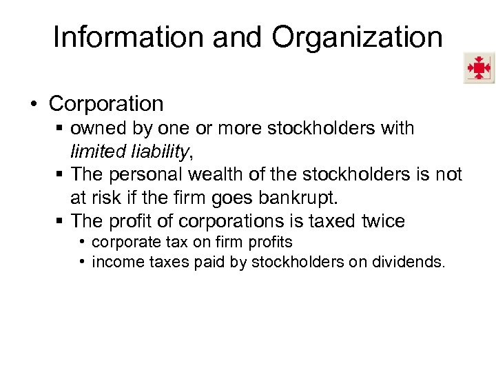 Information and Organization • Corporation § owned by one or more stockholders with limited