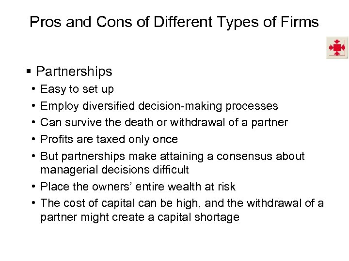 Pros and Cons of Different Types of Firms § Partnerships • • • Easy