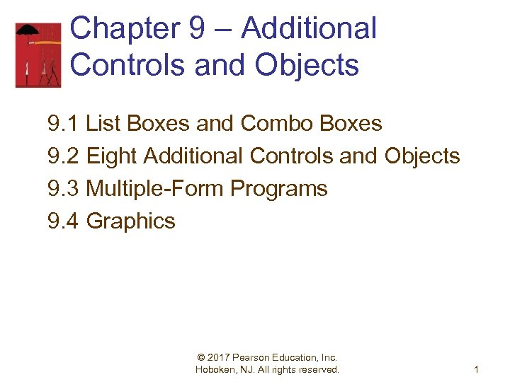 Chapter 9 – Additional Controls and Objects 9. 1 List Boxes and Combo Boxes