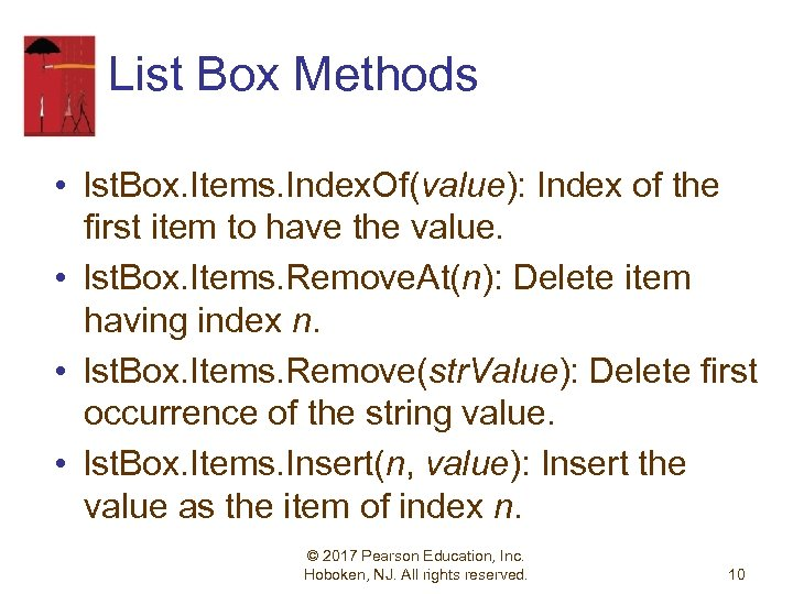 List Box Methods • lst. Box. Items. Index. Of(value): Index of the first item