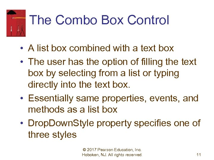 The Combo Box Control • A list box combined with a text box •
