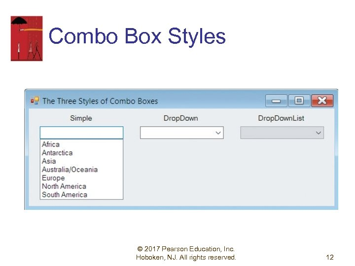Combo Box Styles © 2017 Pearson Education, Inc. Hoboken, NJ. All rights reserved. 12