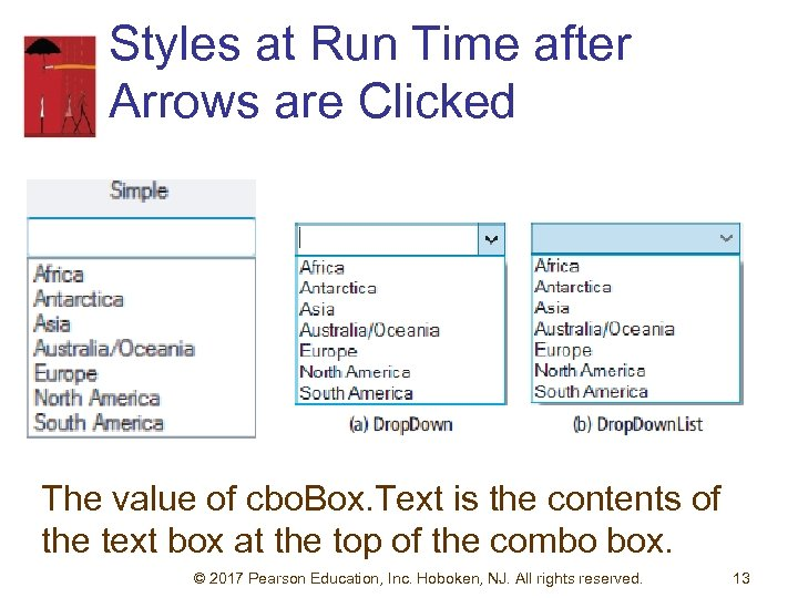 Styles at Run Time after Arrows are Clicked The value of cbo. Box. Text