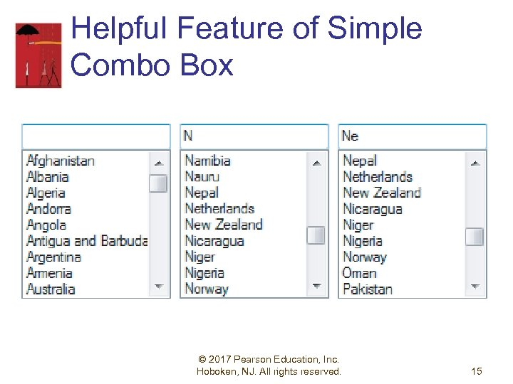 Helpful Feature of Simple Combo Box © 2017 Pearson Education, Inc. Hoboken, NJ. All