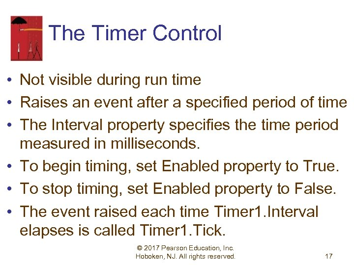 The Timer Control • Not visible during run time • Raises an event after