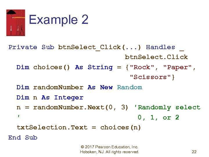 Example 2 Private Sub btn. Select_Click(. . . ) Handles _ btn. Select. Click