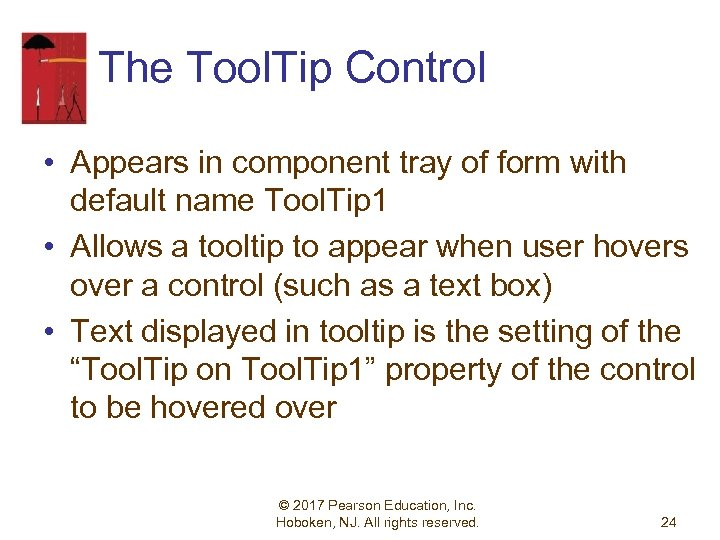 The Tool. Tip Control • Appears in component tray of form with default name